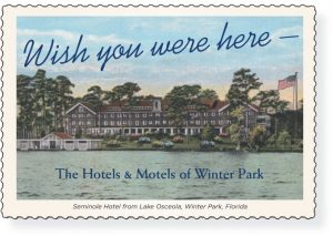 Wish You Were Here: The Hotel and Motels of Winter Park