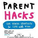 Parent Book Club: Parent Hacks 134 GENIUS Shortcuts for Life with Kids