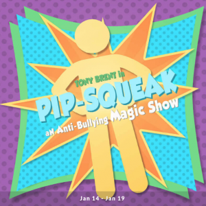 Pip Squeak: An Anti-Bullying Magic Show
