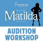 Matilda Audition Workshop