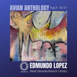 Osceola Arts - Art in Public Places presents artist Edmundo Lopez