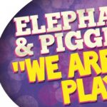 "Elephant and Piggie's: ""We Are in a Play!"""